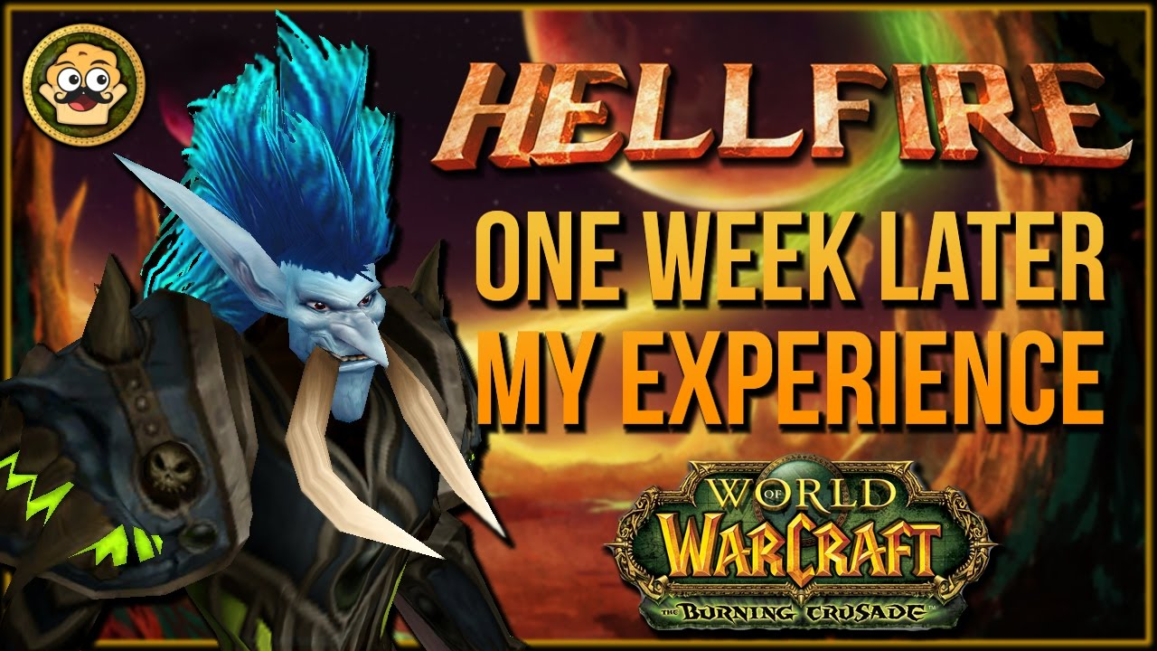 Hellfire TBC - 1 Week Later | My Experience [Burning Crusade Private Server]