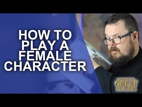 GREAT PC: How to Roleplay a Female Character in your Table Top Game