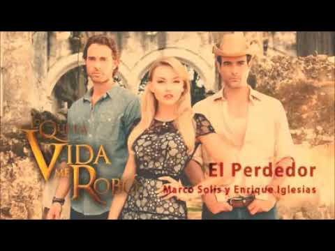 El perdedor (letra) Enrique Iglesias ft Marco Antonio Solis