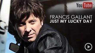 Francis Gallant - Just My Lucky Day (Vidéoclip officiel)