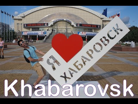 Trans Siberian Railway Trip: Part 2 (Khabarovsk)