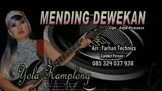 "Mending Dewekan ""Yola Kamplong"
