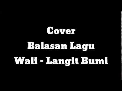 Balasan Lagu Wali - Langit Bumi | cover