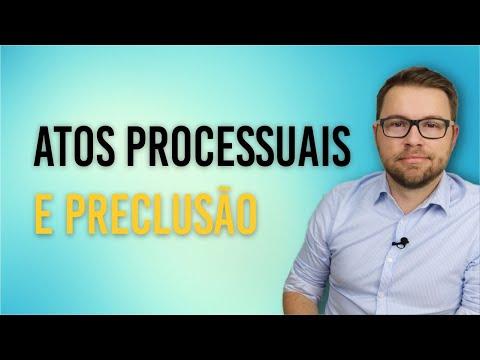 NOVO CPC - ATOS PROCESSUAIS E PRECLUSÃO