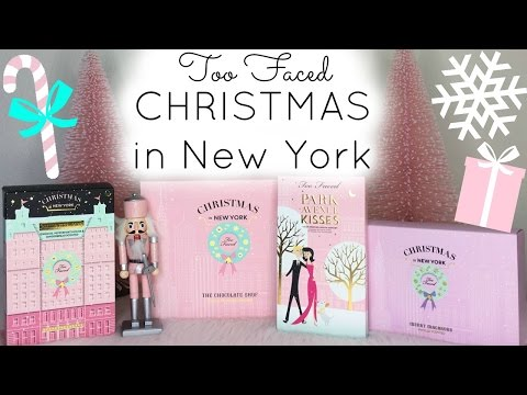 Too Faced ♡ Christmas In New York Collection ♡ Overview/Unboxing