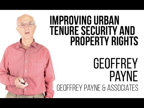 Geoffrey Payne - Improving urban tenure security and property rights