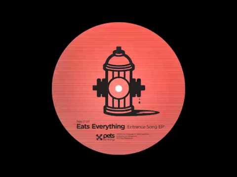 PETS011: Eats Everything (Entrance Song EP) - Entrance Song (Original Mix)
