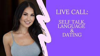 Dating Advice for Women | Self Talk and Dating | Live Call