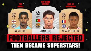 FOOTBALLERS REJECTED By Your Club Then Became Superstars! 😵😱