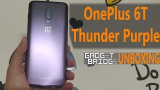 OnePlus 6T Thunder Purple: Unboxing, First Look and Comparison - Gadget Bridge