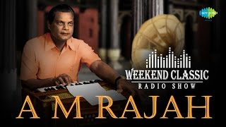 Video A. M. Rajah Special Weekend Classic Radio Show | ஏ.எம்.ராஜா பாடல்கள் | HD Songs | RJ Mana download MP3, 3GP, MP4, WEBM, AVI, FLV Oktober 2018