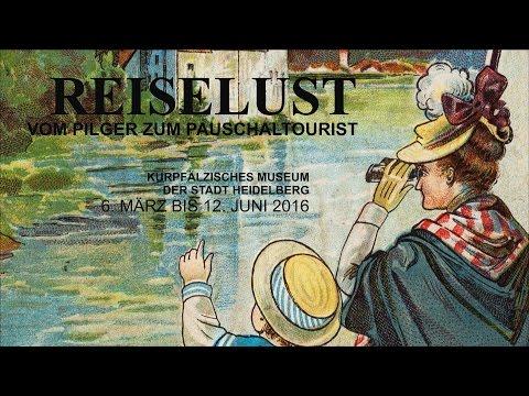 Reiselust - Podcast zur Ausstellung im Kurpfälzischen Museum Heidelberg