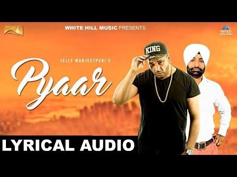 Pyaar (Lyrical Audio) Sugar Singh | Punjabi Lyrical Audio 2017 | White Hill Music