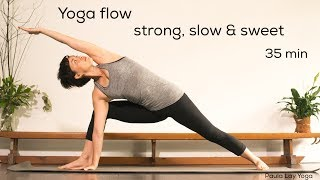 Yoga Flow: Strong, Slow & Sweet (35min)