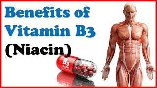 Amazing Health Benefits of Vitamin B3 (Niacin) on our body!