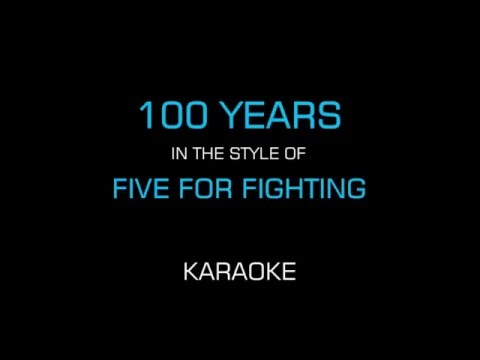 100 Years - Five for Fighting (Karaoke/Instrumental)