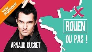 ARNAUD DUCRET - Rouen ... ou pas !