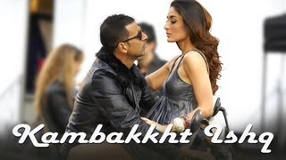 Kambakkht Ishq – (Video Song) ft. Akshay Kumar, Kareena Kapoor