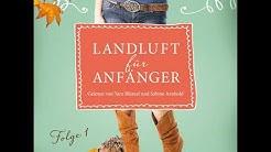 N. Lämmermann - Landluft für Anfänger, Folge 1: Großstadtmädchen haben's schwer (Komplettes Hörbuch)