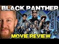 BLACK PANTHER Movie Review - Film Fury