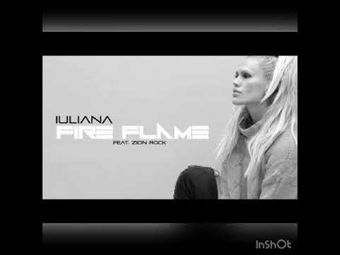 Iuliana - Fire flame feat. Zion Rock