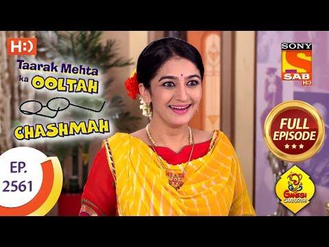 Taarak Mehta Ka Ooltah Chashmah - Ep 2561...