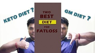 Best Diet Programme for Fatloss || GM diet or KETO Diet ? || by FitGuru