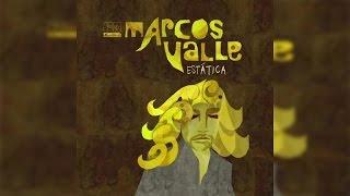 Marcos Valle - Estatica (Full Album Stream)