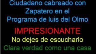 Fuerte declaración de un ciudadano contra Zapatero (03-02-2010) - No tiene desperdicio