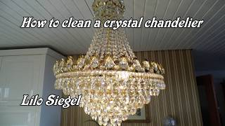 Easy way to clean a crystal chandelier - Lilo Siegel