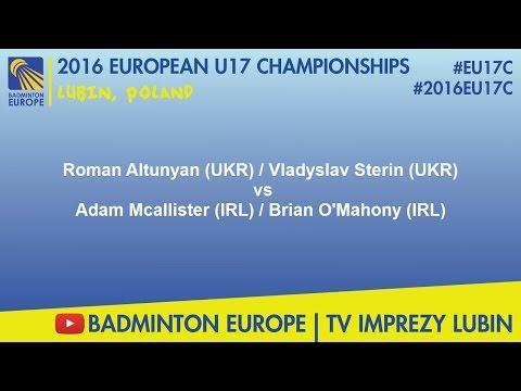 #2016EU17C Lubin - Roman Altunyan & Vladyslav Sterin VS Adam Mcallister & Brian O'Mahony