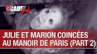 Julie et Marion coincées au Manoir de Paris (part. 2) - C