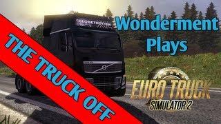 #4 Wonderment Play - Euro Truck Simulator 2 - The Truck Off
