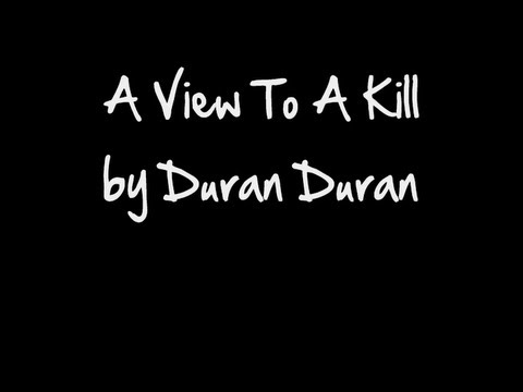 A View To A Kill  Duran Duran with lyrics