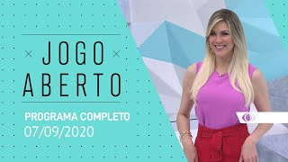 JOGO ABERTO - 07/09/2020 - PROGRAMA COMPLETO