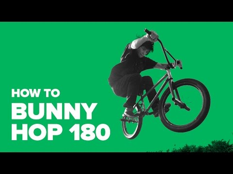 How to Bunny Hop 180 on BMX