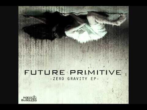 Future Primitive - Zero Gravity [FREE MP3]