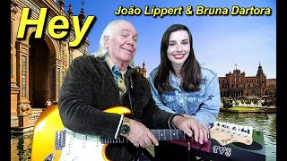 Hey (Julio Iglesias) | João Lippert & Bruna Dartora