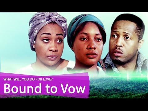 Bound To Vow - Latest 2015 Nigerian Nollywood Drama Movie (English Full HD)