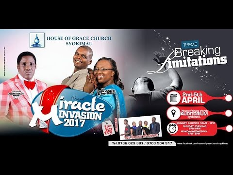 Miracle Invasion Conference (April) 2017 - House of Grace Church Syokimau. (Apstle. Richard Jerome)