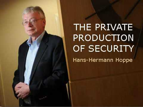 Hans-Hermann Hoppe - The private production of security