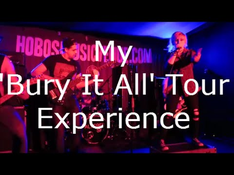 My 'Bury It All' Tour Experience