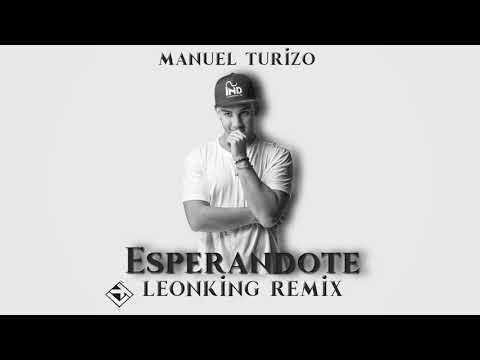 Manuel Turizo - Esperandote (Extended Remix) DJ LeonKing