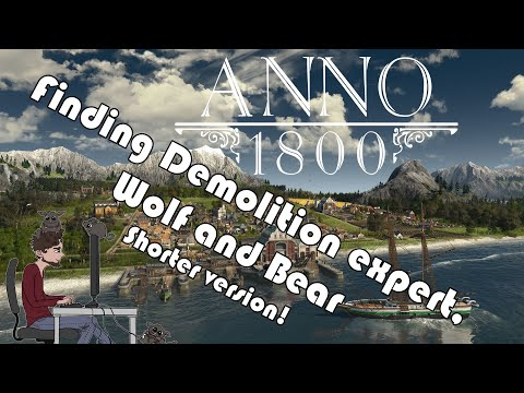 ANNO 1800 - Finding Demolition Expert, Wold and Bear - Shorter version |