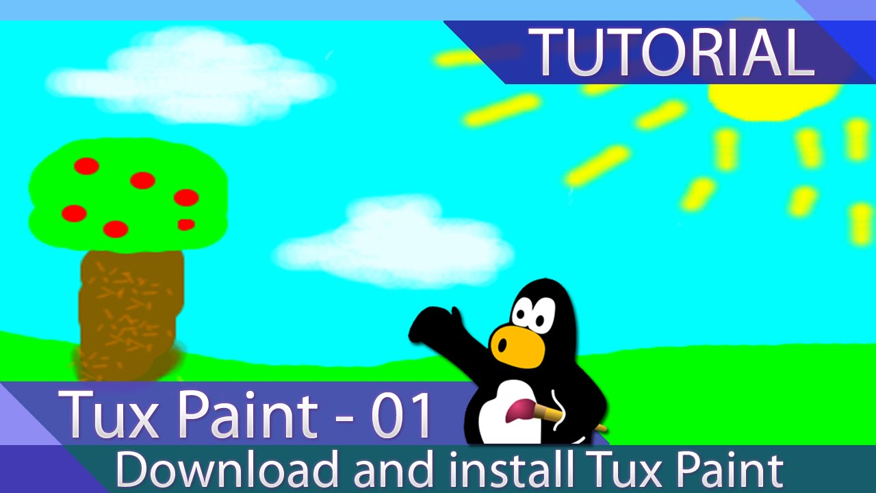Tux Paint Tutorial 01 Download And Install Tux Youtube
