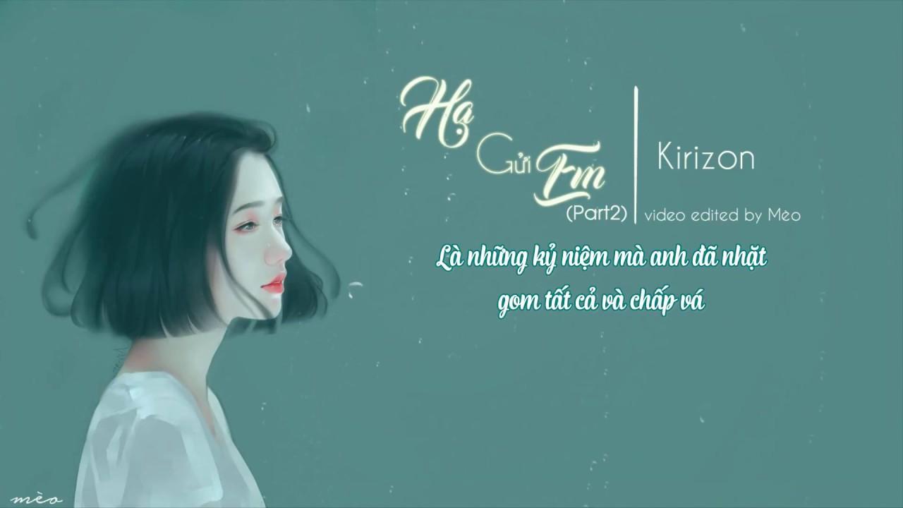 |Part 2| Hạ Gửi Em║ Kirizon [Lyrics]