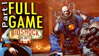 FULL GAME: Part 1- BioShock Infinite FULL Gameplay/ Walkthrough/ Playthrough 1080p HD