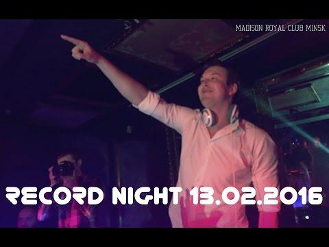 Dj Feel Madison Royal Club Minsk 13.02.2016 Record Night