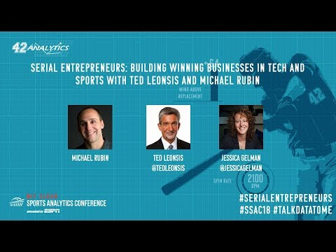 SSAC18: Serial Entrepreneurs: Building Winning Businesses in Tech and Sports