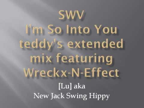 SWV Im So Into You teddys extended mix featuring wreckxNeffect teddy riley